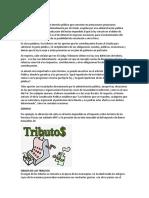 LOS TRIBUTOS, origen, caracteristicas, obligacion tributaria, el impuesto, clasificacion de impuestos