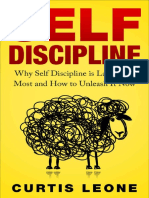 Self Discipline Why Self Discipline Is Lacking In Most And How To Unleash It Now by Leone, Curtis (z-lib.org).epub.pdf