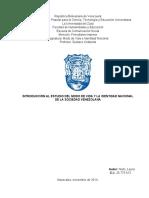 INTRODUCCIÓN AL ESTUDIO DEL MODO DE VIDA Y LA IDENTIDAD NACIONAL DE LA SOCIEDAD VENEZOLANA PRELIMINARES