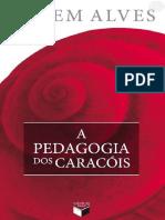 Rubem Alves - A Pedagogia dos Caracóis.pdf