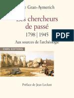 Eve Gran-Aymerich - Les chercheurs du passe 1798-1945