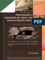 Resurrección, Ascensión de Jesús y Pentecostés.