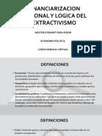 FINANCIARINZACION REGIONAL Y LOGICA DEL EXTRACTIVISMO