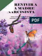 Sobrevivir  a una Madre Narcisista_ Cómo recuperarte  de tus heridas infantiles y por fin desplegar tus alas (Spanish Edition)
