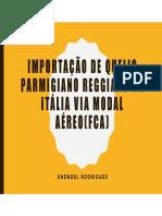 Importação de queijo Parmigiano Reggiano da Itália via modal aéreo (FCA)