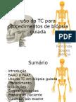 Uso da TC para procedimentos de biópsia guiada