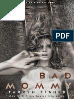 Tarryn Fisher - Bad Mommy