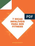 7 dicas infalíveis para ser fitness