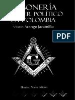 Masoneria y Poder Politico en Colombia. Mario Arango Jaramillo