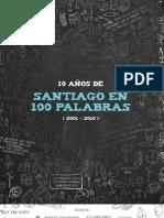 10 Anios de Santiago en 100 Palabras