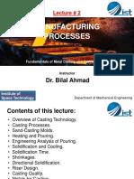 Lecture 2 - Manufacturing Processes -Fundamentals of Metal Casting and Casting Design- Dr Bilal Ahmad