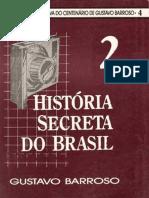História secreta do Brasil vol 2 - Gustavo Barroso