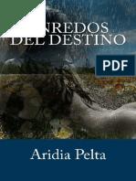 1 Enredos Del Destino - Aridia Pelta