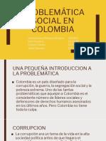 PROBLEMÁTICA SOCIAL EN COLOMBIA