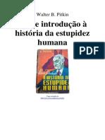 257394881-Walter-B-Pitkin-Breve-Introducao-a-Historia-Da-Estupidez-Humana.pdf