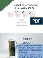 Fissure Sealant dan Preventive Resin Restoration (PRR)