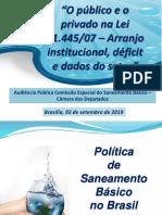 """""""O público e o privado na Lei 11.445/07 – Arranjo institucional, déficit e dados do setor"""