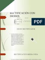 RECTIFICACIÓN CON DIODOS