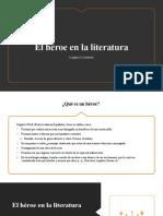 El héroe en la literatura I - Séptimo Básico.pptx