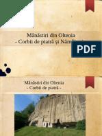 Mânăstiri din Oltenia - Corbii de piatra si Namaiesti