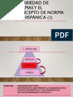 LA VARIEDAD DE NORMAS Y EL CONCEPTO DE NORMA PANHISPÁNICA 1