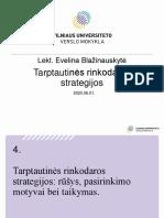 4. Tarptautinės rinkodaros strategijos -rūšys, pasirinkimo motyvai bei taikymas
