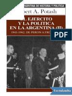 Potash Robert. El ejercito y la politica en la Argentina. Tomo II.