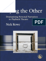 Rowe, Nick - Playing the Other - Dramatizing Personal Narratives in Playback Theatre.pdf