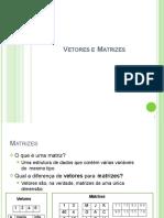Aula 7 - Matrizes_EXIBIR.pptx