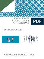 VACACIONES COLECTIVAS Y ANTICIPADAS