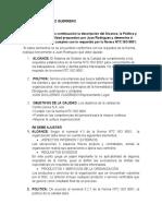 ACTIVIDAD 3 Como asesor, revise a continuación la descripción del Alcance, la Política y los objetivos de la calidad propuestos por Juan Rodríguez y determine si estos tres elementos cumplen con lo requerido por la Norma NTC ISO 9001.