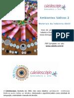 Ambiente lúdico 2 - materiais da indústria têxtil - caleidoscópio