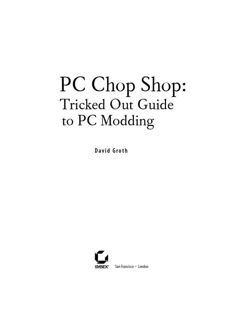 Pc chop shop: tricked out guide to pc modding pdf free download.