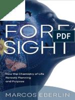 EBERLIN, Marcos (2019). Previsión. Cómo la química de la vida revela planificación y propósito. Discovery Institute