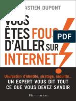 Sébastien Dupont - Vous êtes fous d'aller sur Internet !-Flammarion (2019).epub