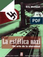 Michaud, Eric. - La Estetica Nazi. Un Arte de La Eternidad [2009]