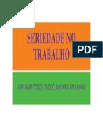 SERIEDADE NO TRABALHO