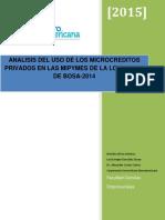 Análisis del uso de los microcréditos privados en las mipymes de la localidad de bosa-2014 _ Visión y perspectiva general del impacto de estos desembolsos en las mipymes-resultados de la investigación