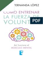 Cómo entrenar la fuerza de voluntad - Lopez, Maria.pdf