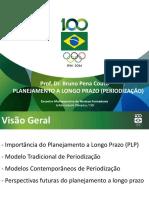 Prof. Dr. Bruno Pena Couto PLANEJAMENTO A LONGO PRAZO (PERIODIZAÇÃO) Encontro Multiesportivo de Técnicos Formadores Solidariedade Olímpica _ COI.pdf