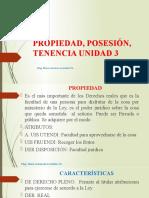 Unidad 3 Propiedad, Posesión, Tenencia