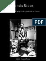 ADOLFO VASQUEZ ROCCA _ 'FRANCIS BACON; LA DERIVA DEL YO Y EL DESGARRO DE LA CARNE' _ © 2009_UCM