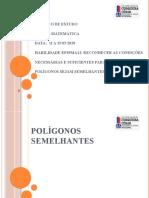 Aula 3- POLÍGONOS SEMELHANTES