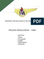 INSTITUTO TECNOLÓGICO DE AERONÁUTICA PROVAS RESOLVIDAS - 1986 - Português - Química - Física - Inglês - Matemática - Desenho
