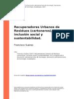 Francisco Suarez (2007). Recuperadores Urbanos de Residuos (cartoneros), inclusion social y sustentabilidad
