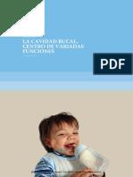 La cavidad bucal, centro de variadas funciones. Sistema estomatognático.pdf