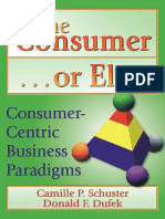 CUSTOMER RELATIONS The Consumer...or Else! - Consumer-Centric Business Paradigms.[2004].pdf