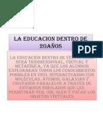 LA EDUCACION DENTRO DE 20AÑOS