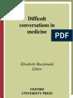 [medical] MacDonald, 2004, Difficult Conversations in Medicine (book).pdf