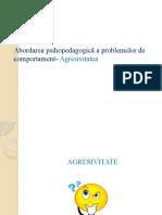 Abordarea psihopedagogică a problemelor de comportament- Agresivitatea.pptx